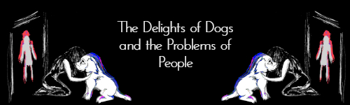 The Delights of Dogs and the Problems of People
