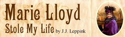 Marie Lloyd Stole My Life title banner